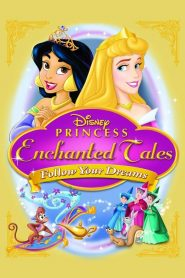 Disney Princess Enchanted Tales: Follow Your Dreams (2007)