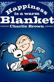 Happiness Is a Warm Blanket, Charlie Brown (2011)
