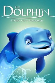 The Dolphin: Story of a Dreamer (2009)