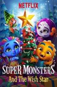 Super Monsters and the Wish Star (2018)