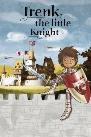 Trenk, the Little Knight (2015)